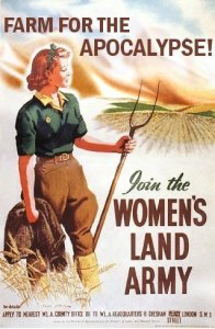 Farm for the Apocalypse - Join the Women's Land Army