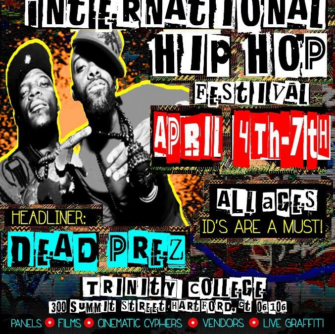 8th Annual Trinity International Hip Hop Festival | April 4th-7th @ Trinity College in Hartford, CT