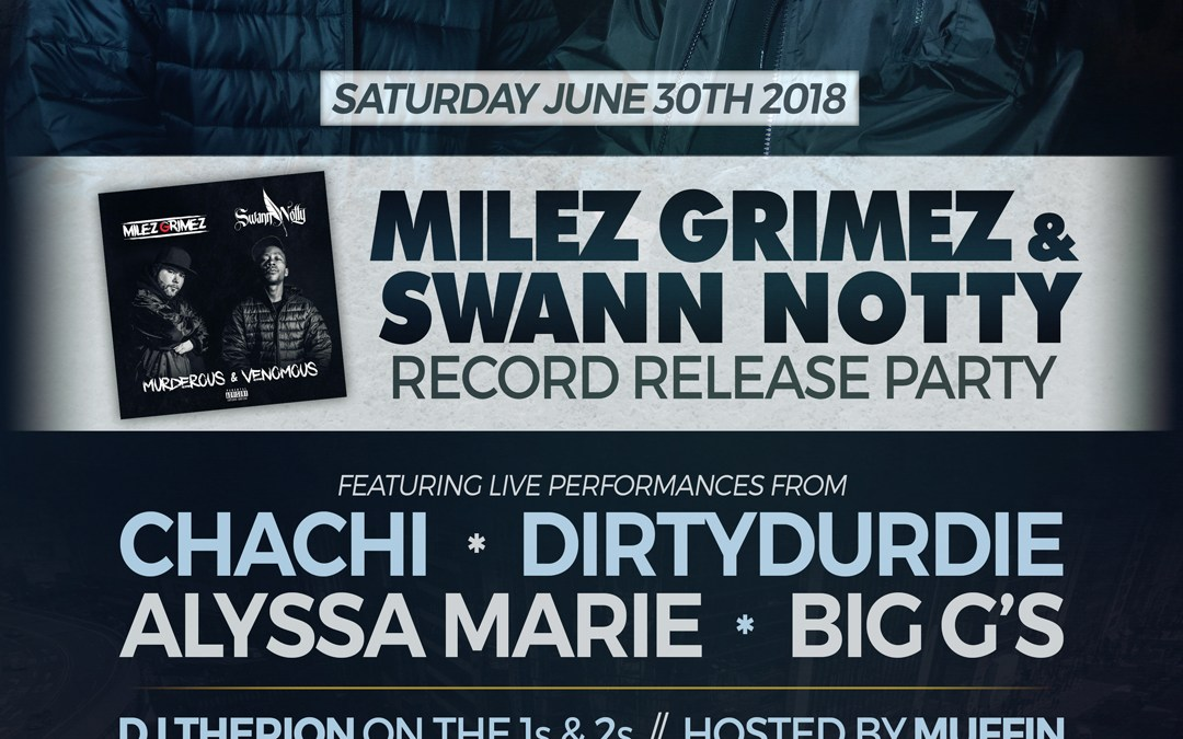 Milez Grimez & Swann Notty Record Release Party | 6/30/18 @ The Met