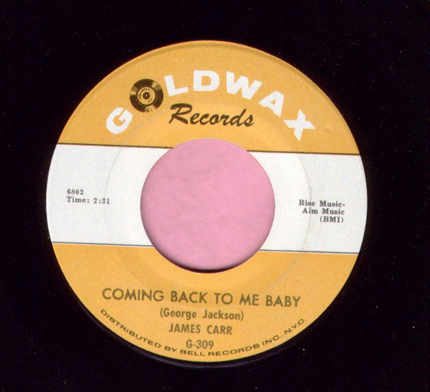"James Carr "" Coming Back To Me Baby "" Goldwax Vg+"