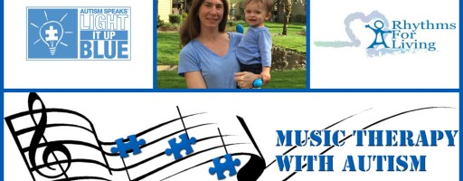 April is Autism Awareness: Music Therapy with Autism