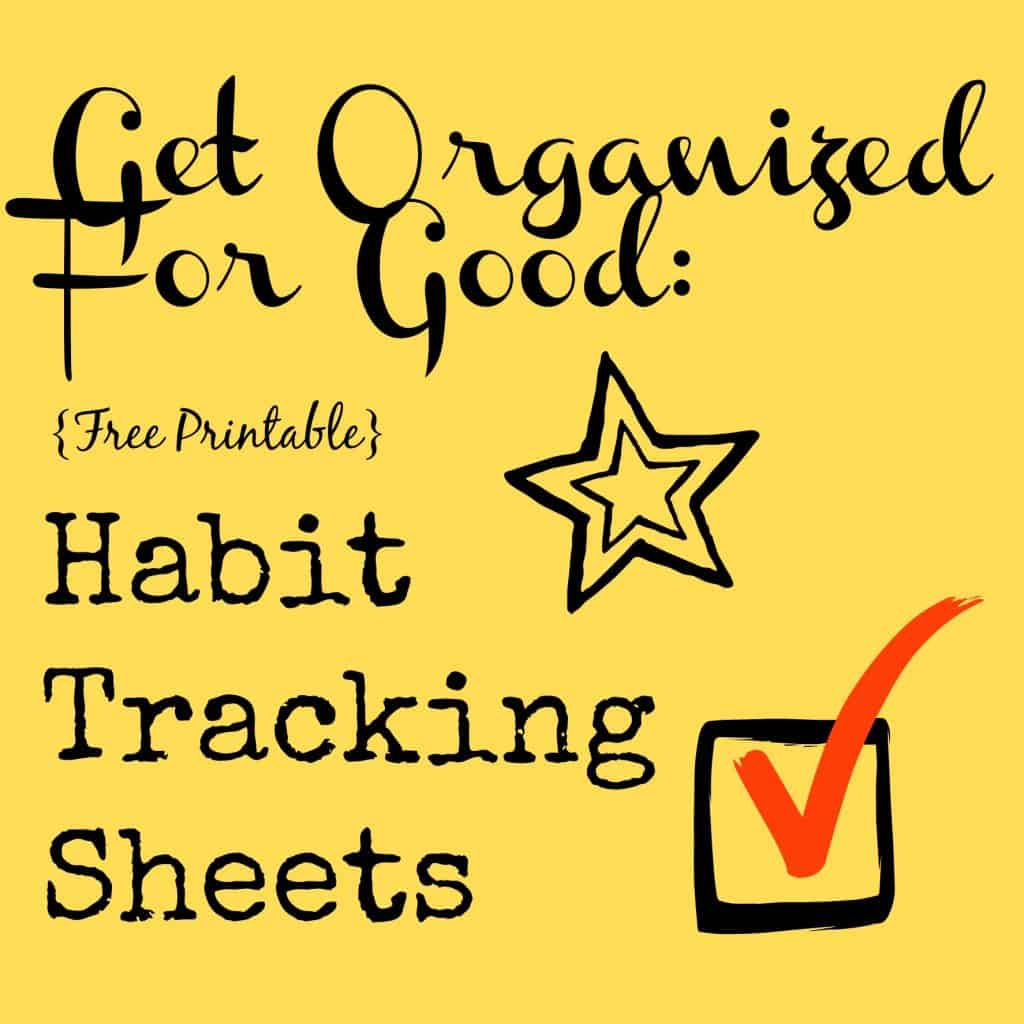 Get Organized For Good Free Habit Tracking Printable