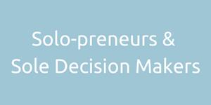 solo-preneur, sole decision maker, one person business, sole trader, small business