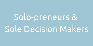 solo-preneur, sole decision maker, one person business, sole trader, small business, business coach, business coaching, small business consulting