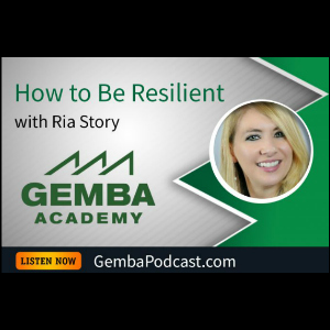 How to Be Resilient Podcast on GEMBA Academy