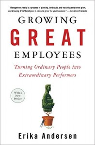 Growing Great Employees de Erika Andersen