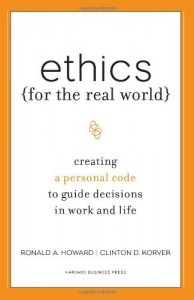 Ethics for the Real World de Ronald Howard & Clinton Korver