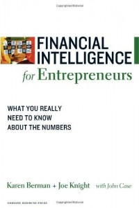 Financial Intelligence for Entrepreneurs by Karen Berman and Joe Knight