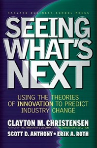 Seeing What's Next de Clayton M. Christensen et al