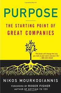 Purpose: The Starting Point of Great Companies de Nikos Mourkogiannis