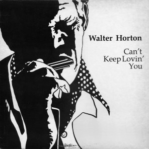 Big Walter Cant Keep Lovin You