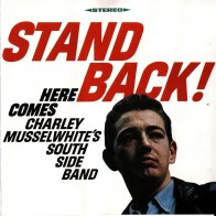 Charlie Musselwhite - Stand Back