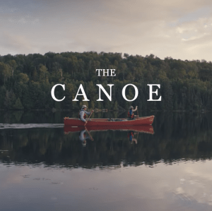 Must Watch! The Canoe | Canadian Canoe Culture
