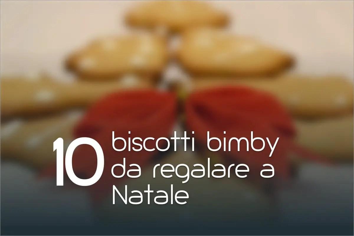 10 biscotti Bimby da regalare a Natale  Ricette Bimby