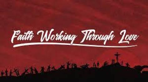 Faith working through love (Gal5:6)