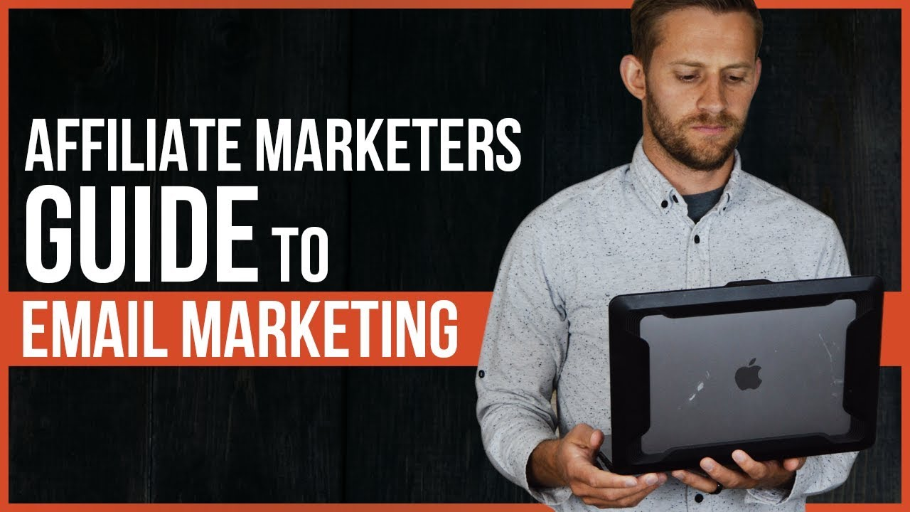 Affiliate Marketer's Guide to Email Marketing
