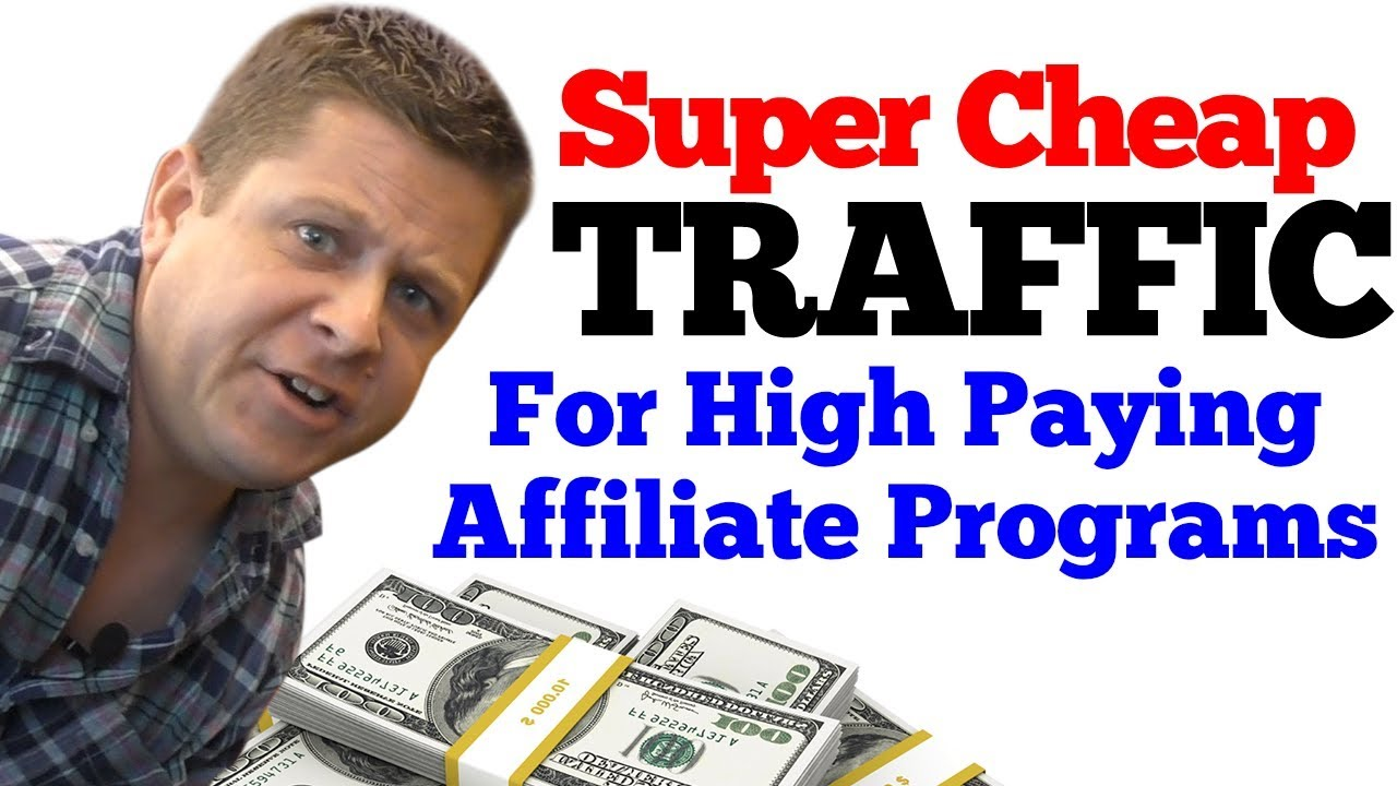Find CRAZY CHEAP Traffic For High Paying Affiliate Programs And Offers