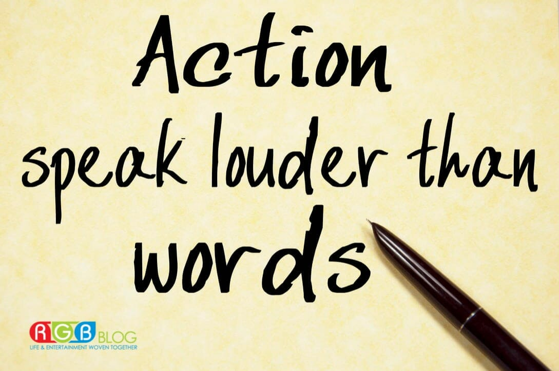 Your Actions Speak Louder Than Words: 5 Reasons Why Actions Speak Louder Than Words