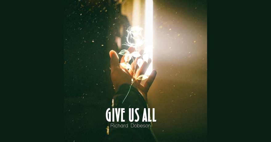 Give Us All - Richard Dobeson
