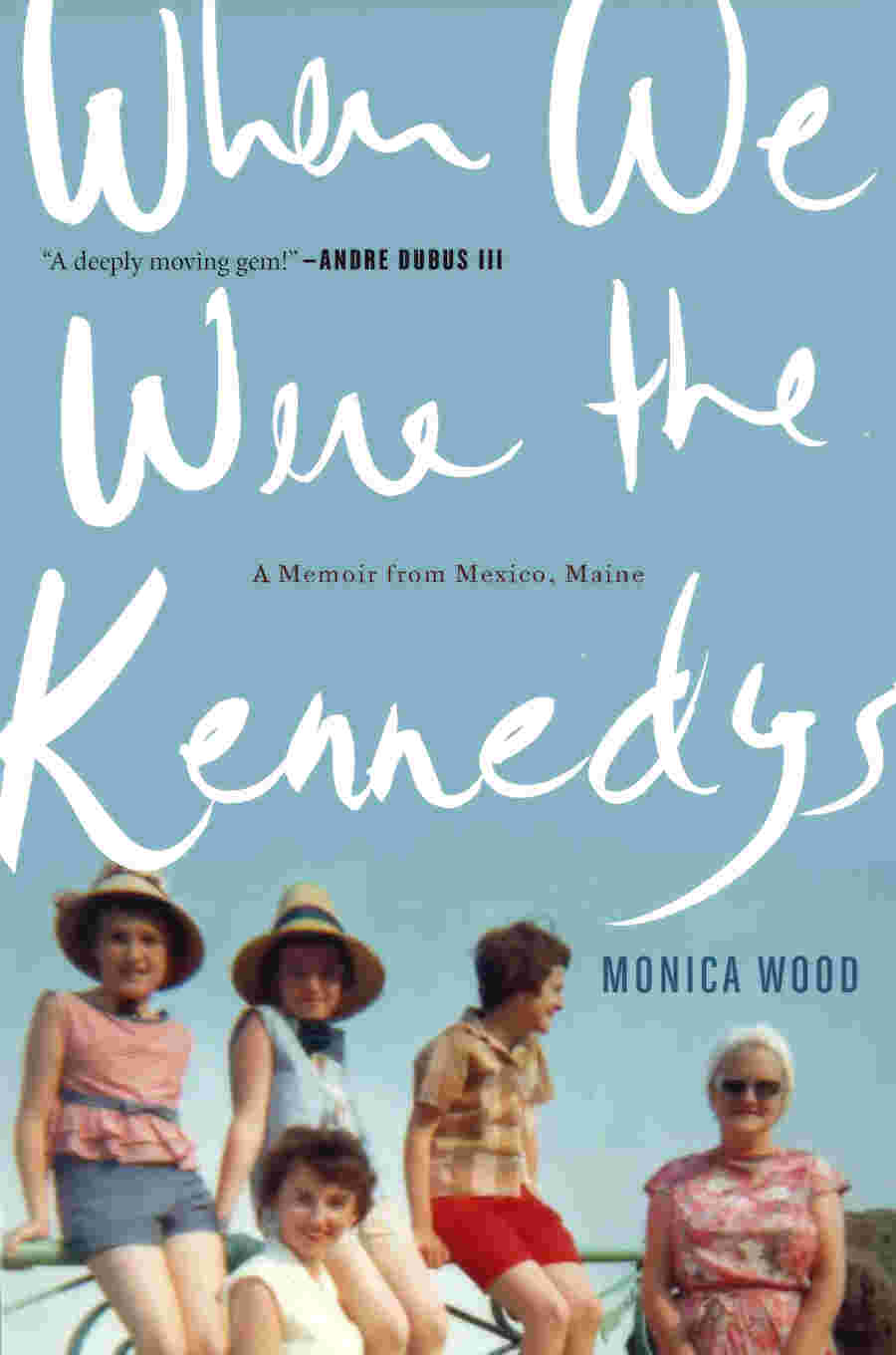 Review of When We Were the Kennedys by Monica WoodRichard Gilbert