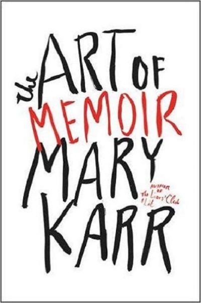 Art of Memoir, Mary Karr