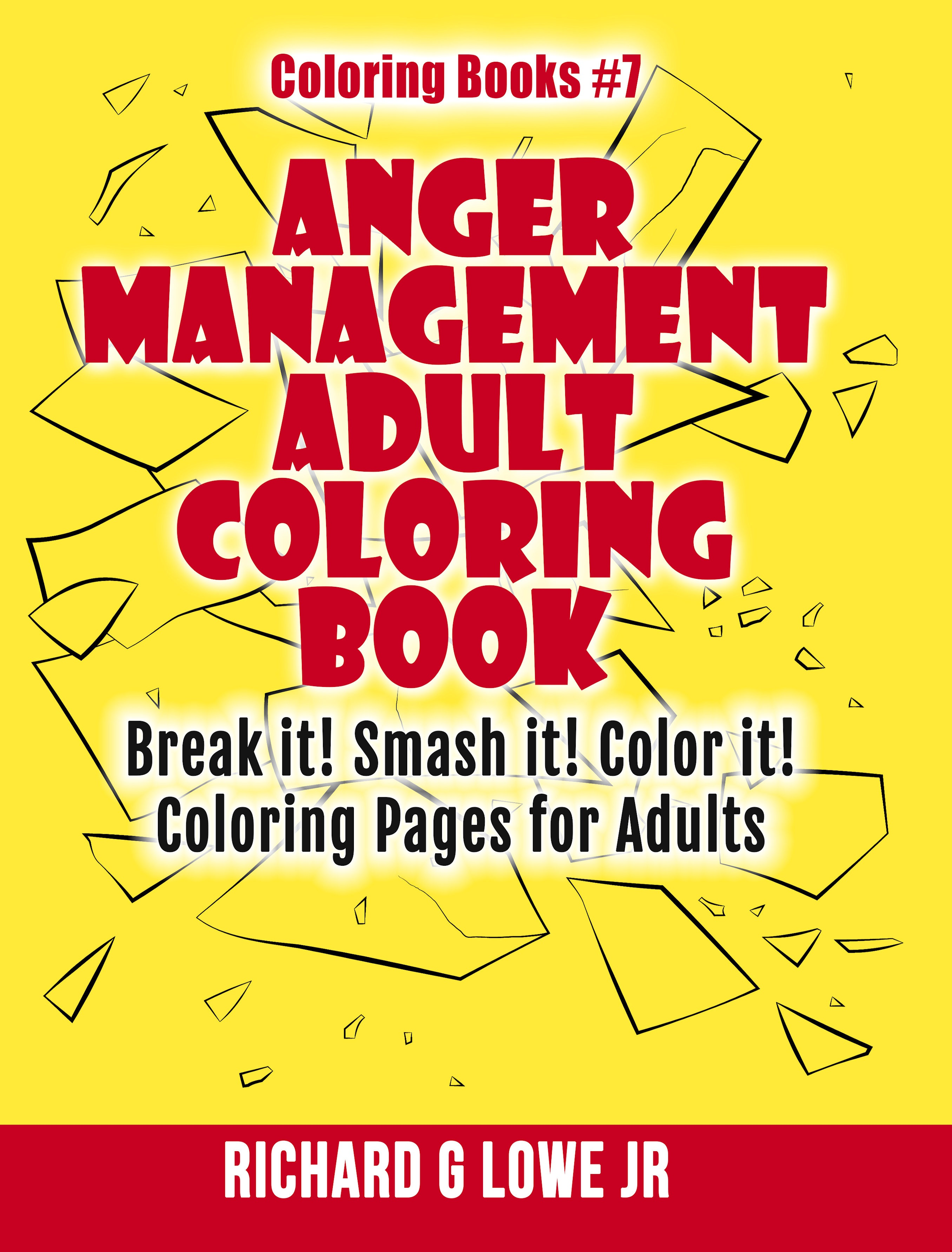 Anger Management Adult Coloring Book Richard Lowe Author