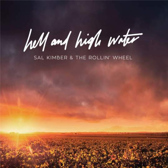sal-kimber-the-rollin-wheel-hell-and-highwater-single