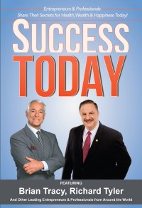 Success Today Bookcover Featuring Best Selling Authors Richard Tyler and Brian Tracy_511 x 747