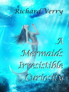 A Mermaids Irresistible Curiosity