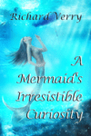 Mermaids Irresistible Curiosity