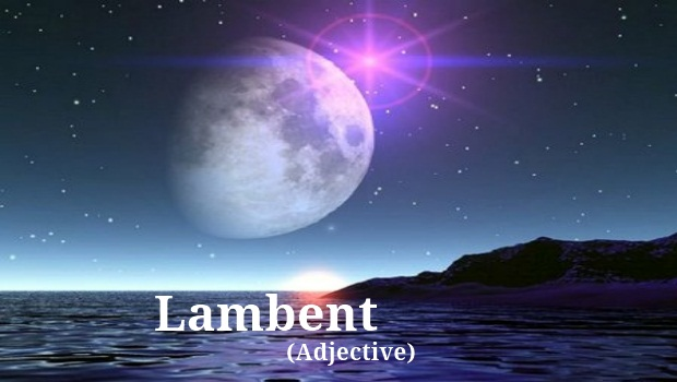 Word of the Day: lambent