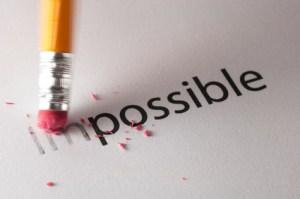 Everything is possible, nothing is impossible, it's all in the attitude