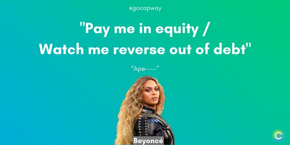 """beyonce with Apeshit lyrics """"pay me in equity / watch me reverse out of debt"""" against a blue green background"""