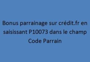Bonus parrainage crédit.fr en saisissant P10073 Code Parrain