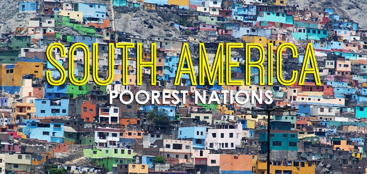 Poorest Countries In South America - List of richest to poorest countries