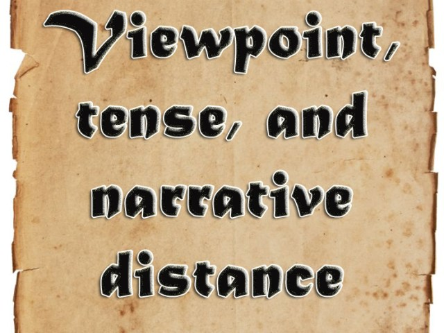 Viewpoint, tense, and narrative distance