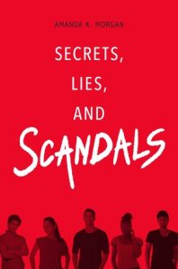 Secrets Lies and Scandals