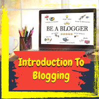 How To Make Money Blogging – Introduction To Blogging