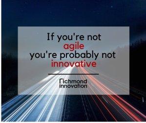 Agile is innovation - Richmond Innovation