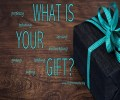 What-is-your-gift