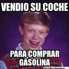 bad luck brian gasolinazo meme