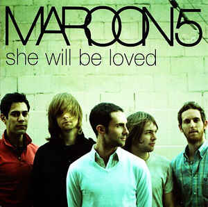 maroon 5 she will be loved