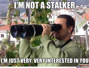 i'm not a stalker........