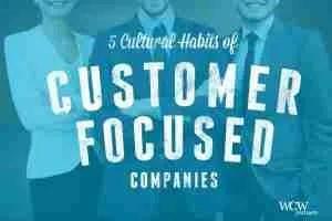 Cultural Habits of Customer Focused Companies