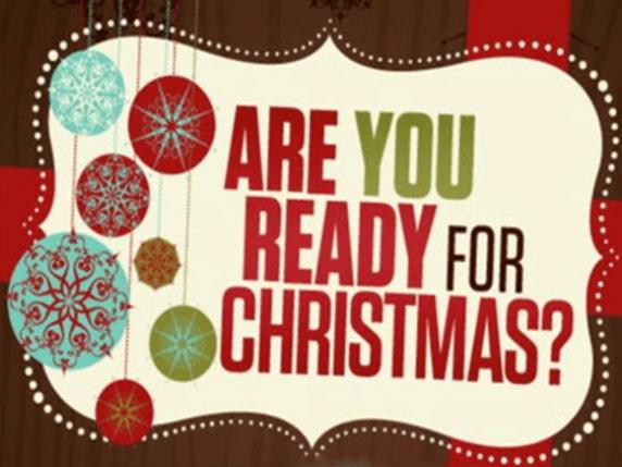 0e5737891_1482125956_are-you-ready-for-christmas[1]