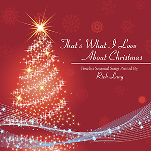 Thats What I Love About Christmas Rick Lang Music