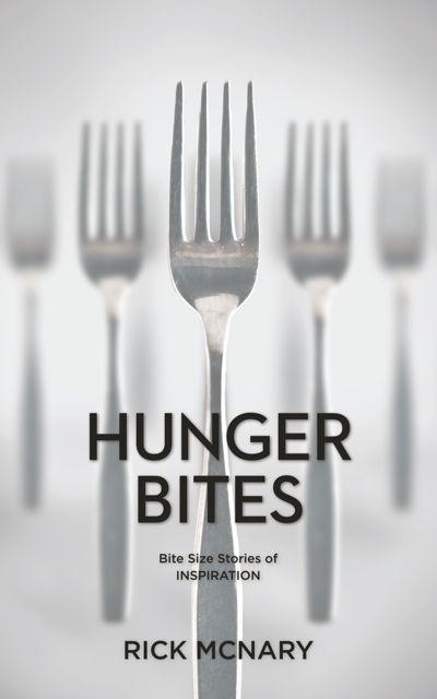 Hunger Bites:  Bite Size Stories of Inspiration