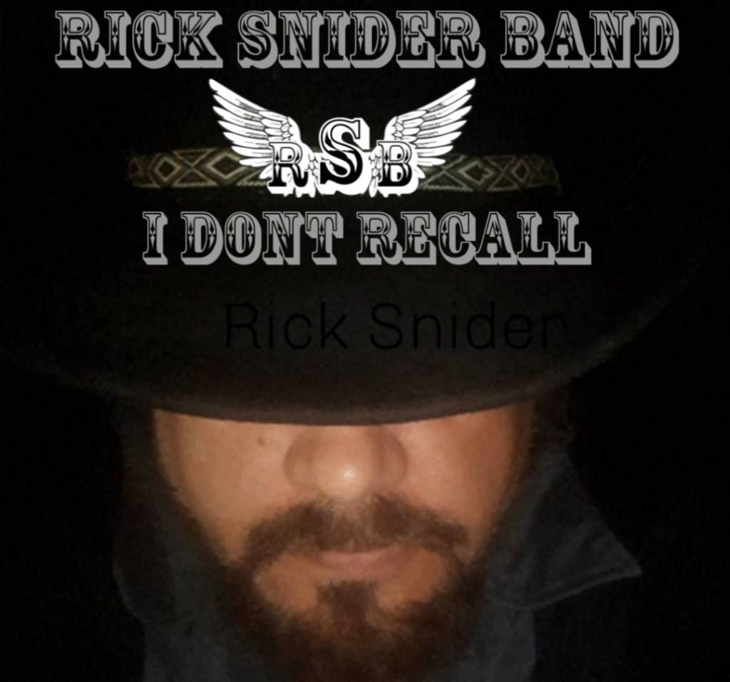 I Don't Recall – The Rick Snider Band!