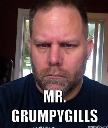 Mr. Grumpygills