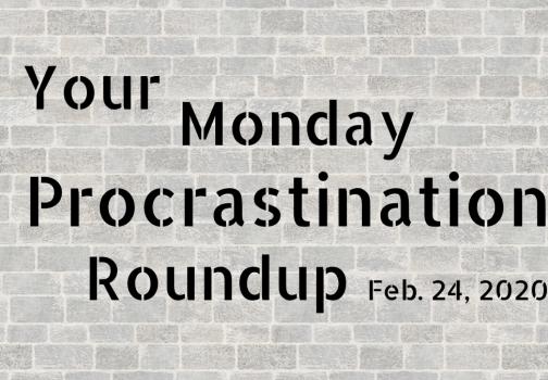 Procrastination roundup: The joy of editing